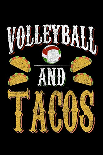 Volleyball And Tacos: Workout Log Book And Bodybuilding Fitness Journal To Track Weighlifting Sessions For Mexican Food Lovers, Volleyball Fans And Taco Foodie Enthusiasts (6 x 9; 120 Pages)