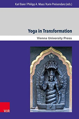 Yoga in Transformation: Historical and Contemporary Perspectives: 16 (Wiener Forum Fur Theologie und Religionswissenschaft/ Vienna Forum for Theology and the Study of Religions)
